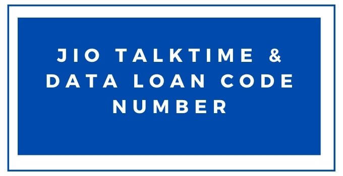 how-to-avail-jio-talktime-and-data-loan-service