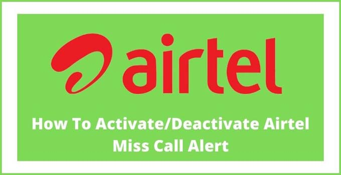 how-to-activate-deactivate-airtel-missed-call-alert-service