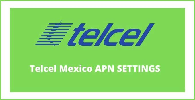 telcel-mexico-apn-settings-4g-lte-and5g